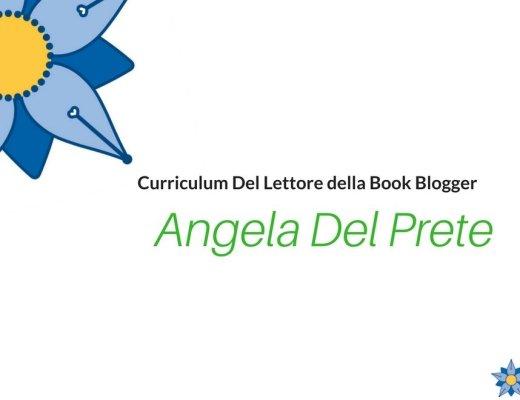 Curriculum Del Lettore di Angela Del Prete: Book Blogger di Righe Vaghe