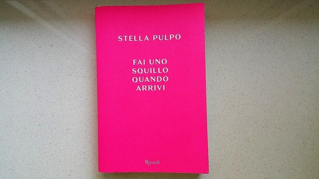 Recensione: Fai uno squillo quando arrivi di Stella Pulpo