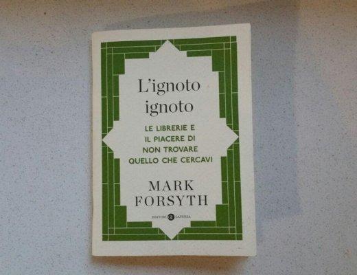 L'ignoto ignoto di Mark Forsyth: un piccolo libro guida per lettori