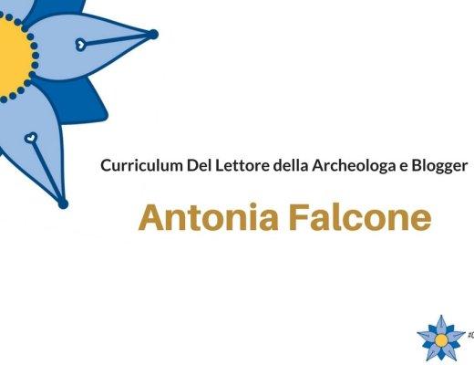 Curriculum Del Lettore di Antonia Falcone: archeologa e blogger