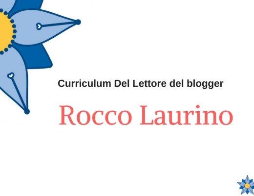 Curriculum Del Lettore di Rocco Laurino: i libri di un blogger