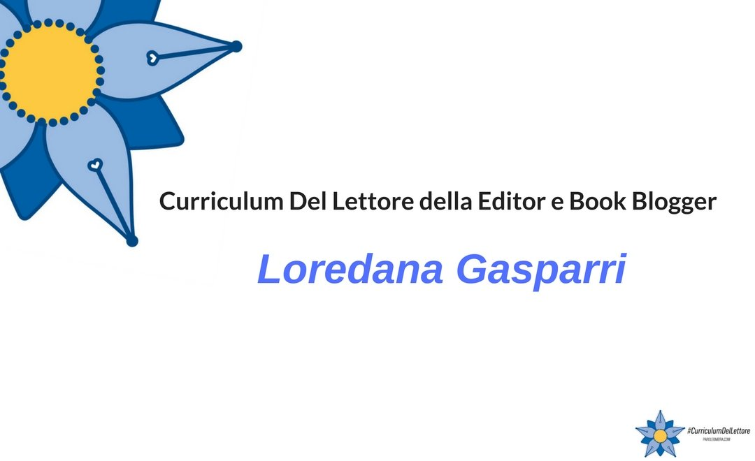 Curriculum Del Lettore di Loredana Gasparri: libri e letture con furore