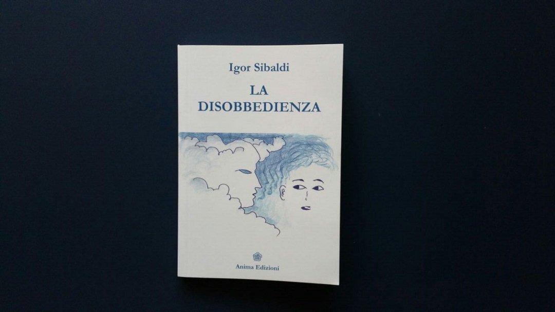 La disobbedienza di Igor Sibaldi: cara ragazza, gioisci