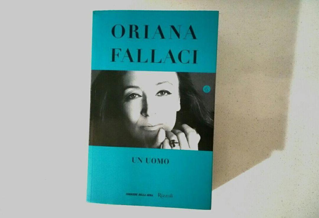 Un uomo di Oriana Fallaci: fiaba dell'eroe tragico e di un amore tormentato