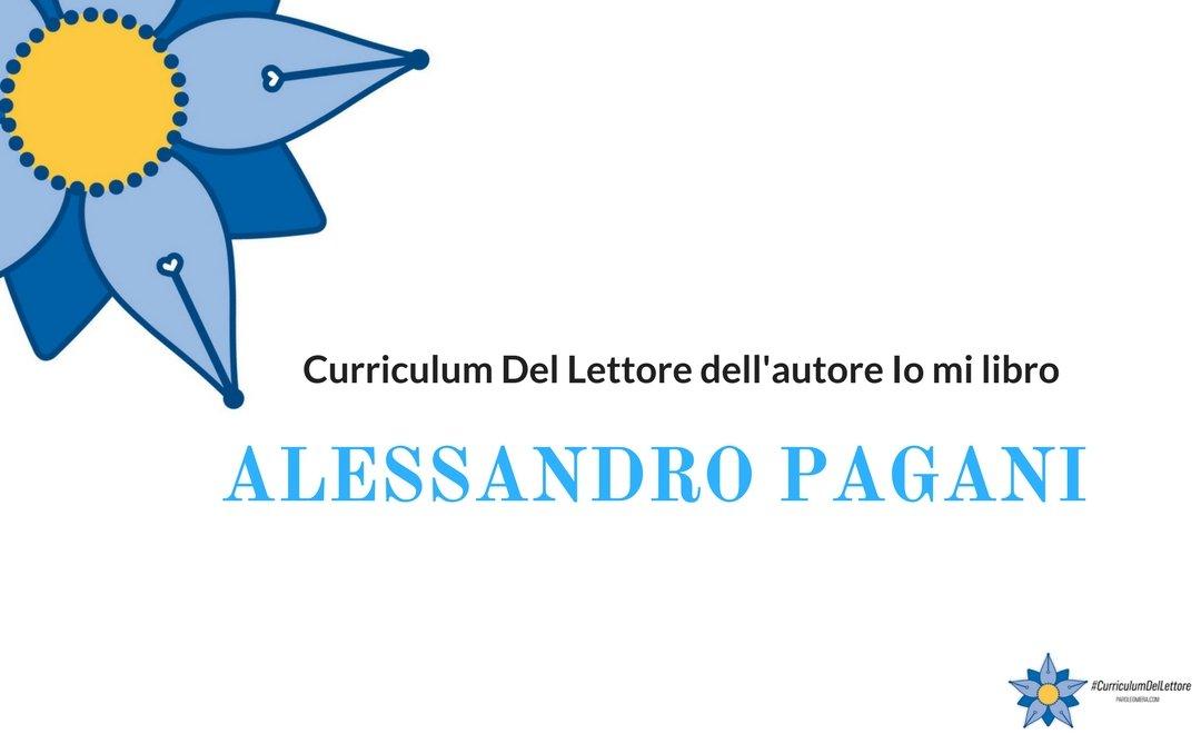 Curriculum Del Lettore di Alessandro Pagani: i libri che hanno formato l'autore di Io mi libro