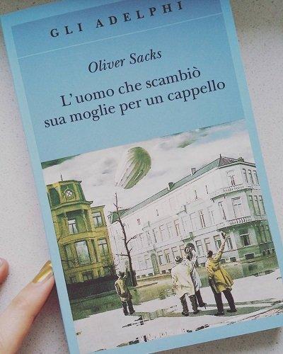 L'uomo che scambiò sua moglie per un cappello di Oliver Sacks