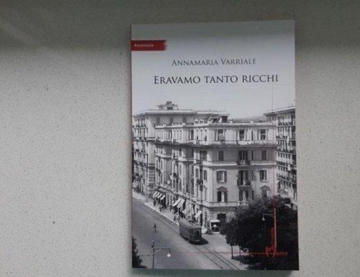 Eravamo tanto ricchi di Annamaria Varriale: storia privata in un romanzo