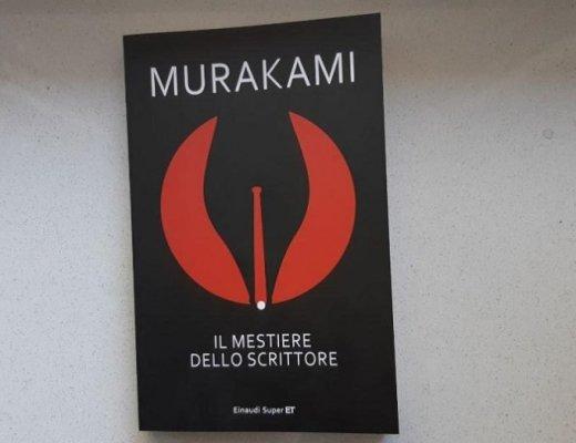 Il mestiere dello scrittore secondo Murakami: i tratti del romanziere tipo