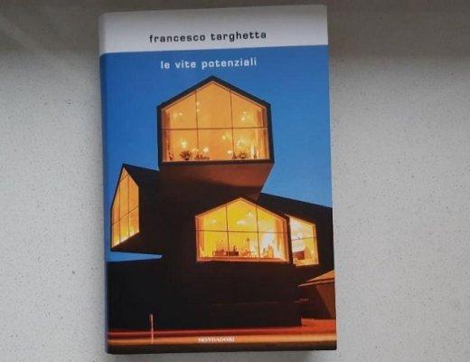 Le vite potenziali di Francesco Targhetta: trama, impressioni e paragoni