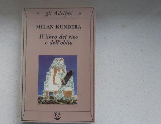 Il libro del riso e dell'oblio di Milan Kundera: da leggere in silenzio