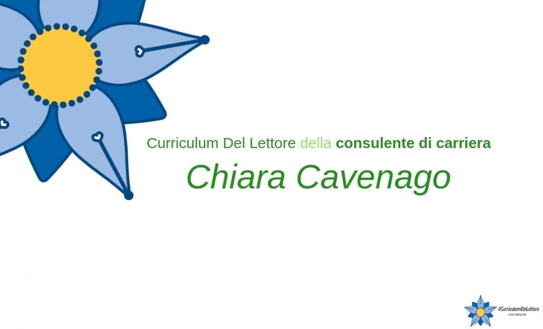 Curriculum Del Lettore di Chiara Cavenago: consulente di carriera e blogger di Le faremo sapere