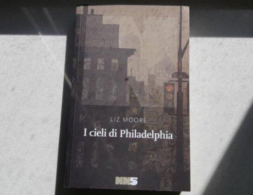 I cieli di Philadelphia, Liz Moore: un romanzo complicato