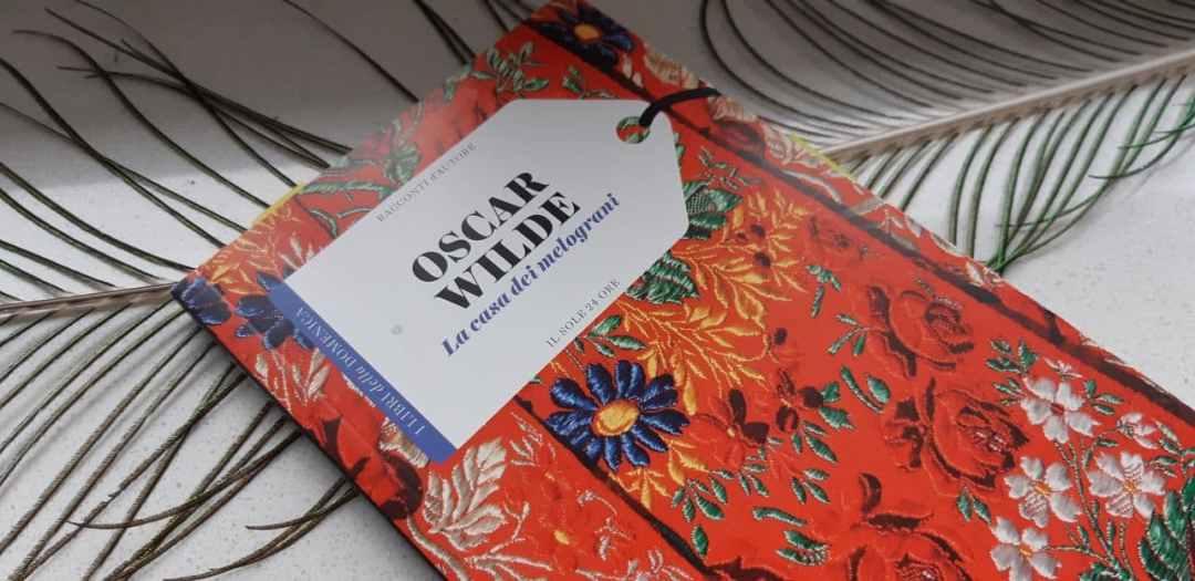 La casa dei melograni di Oscar Wilde: quattro fiabe con un certo stile
