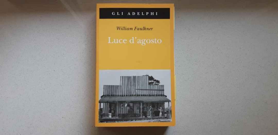 Luce d'agosto di William Faulkner: letteratura in percorrenza