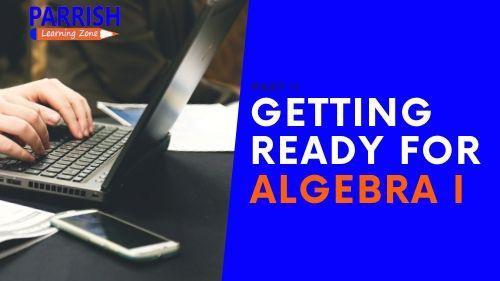 Getting Ready for Algebra I Part II