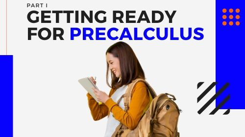 Getting Ready for Precalculus Part II 8/6/20 to 8/10/20