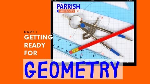 Getting Ready for Geometry Part I 8/3/20 to 8/7/20
