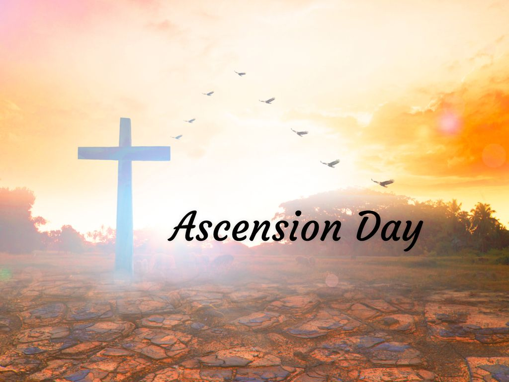 Ascension Day,  May 13, 2021