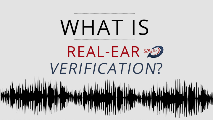 What is real-ear verification?