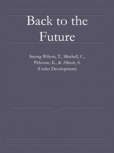 Back to the Future. Strong-Wilson, T., Mitchell, C., Pithouse, K., & Allnutt, S. (Under Development)