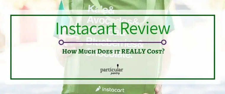 Instacart Review – How Much Does It Really Cost?