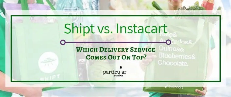 Shipt vs. Instacart – Which Grocery Delivery Service Comes Out On Top?