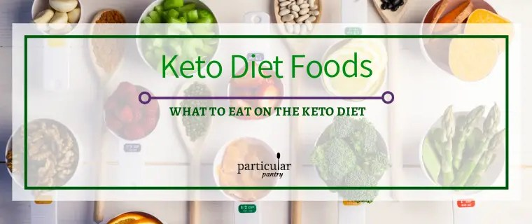 Keto Diet Foods – What to Eat on the Keto Diet