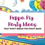 Peppa Pig Party Ideas that Won't Break the Piggy Bank