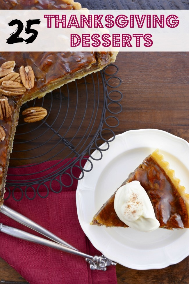 Need easy Thanksgiving Dessert ideas and recipes that are cute, will feed a crowd and fill up your table? We've got you covered with these 25 recipes that are sure to please! #Thanksgiving #Thanksgivingrecipes #fallrecipes #holidaybaking #holidayrecipes