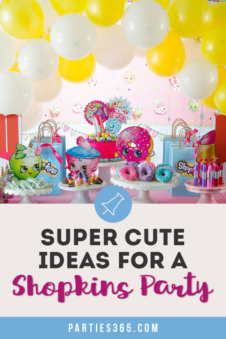 The Cutest Shopkins Party Ideas Ever Parties365
