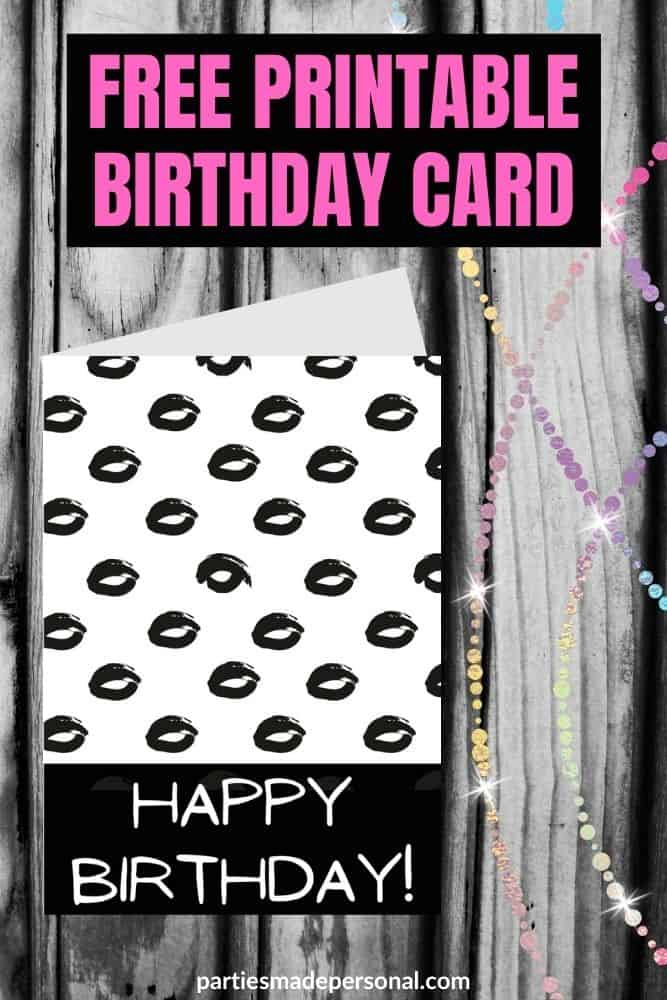 Black And White Birthday Cards 10 Free Printables Parties Made Personal