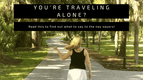 """you're traveling alone"""