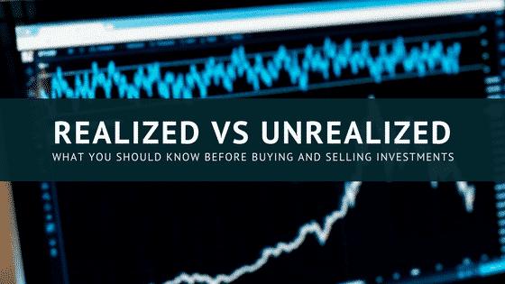 """Realized vs unrealized gains"""