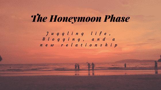 """the honeymoon phase"""