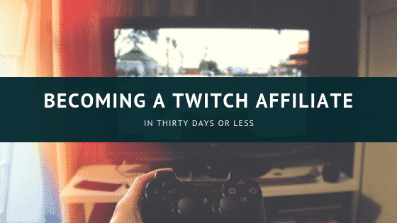 Become a twitch affiliate