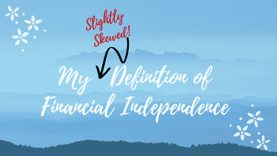 """""""definition of financial independence"""""""