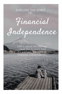 """""""the spirit of financial independence"""""""