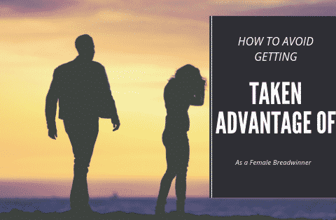 """avoid getting taken advantage of as a female breadwinner"""