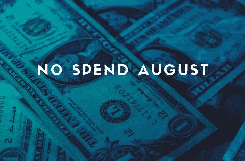 No Spend August