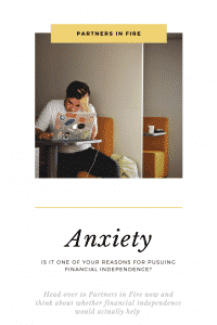 """Pursuing financial independence because of anxiety"""