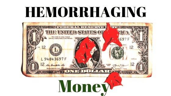 hemorrhaging money