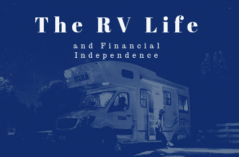 """the rv life and financial independence"""
