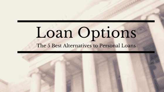 """""""the best alternatives to personal loans"""""""