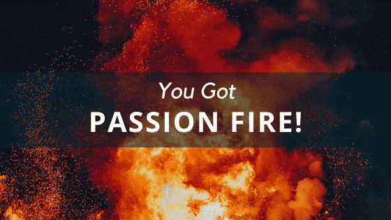 """""""type of fire - passion fire"""""""