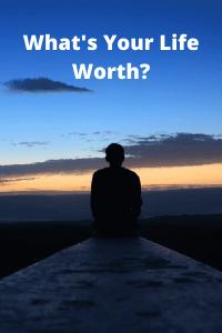 """""""life worth"""""""