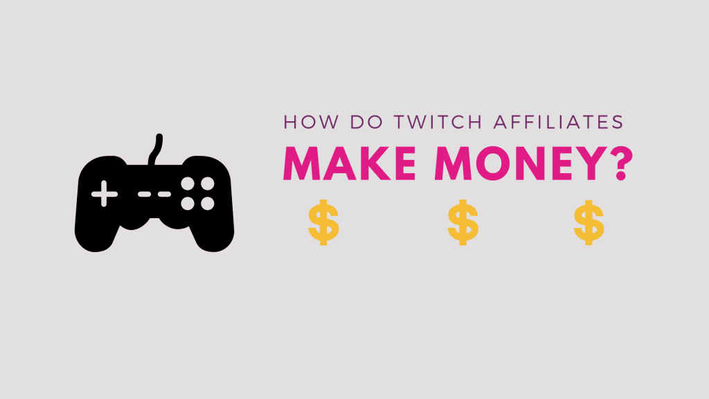 How do Twitch Affiliates Make Money