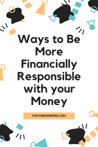 Be financially responsible