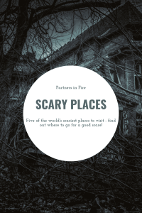 the world's scariest places
