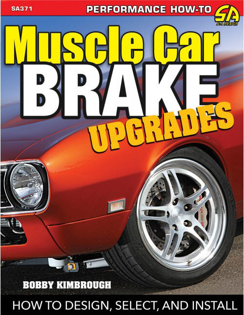 "CarTech (SA371): ""Muscle Car Brake Upgrades: How to Design, Select, and Install"""