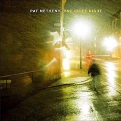 Metheny-one-quiet-night